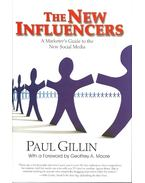 The New Influencers - A Marketer's Guide to the New Social Media