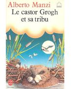 Le castor Grogh et sa tribu