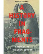 A History In Fragments - Europe In The Twenieth Century