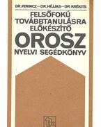 Felsőfokú továbbtanulásra előkészítő orosz nyelvi segédkönyv