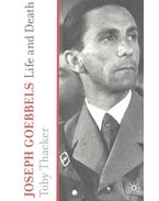 Joseph Goebbels - Life and Death
