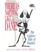 There Is Nothing Like A Dane - A Lighter Side Of Hamlet