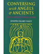 Conversing With Angels & Ancients - Literary Myths Of Medieval Ireland