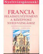 Francia feladatgyűjtemény a középfokú nyelvvizsgához - Dési Ágnes, Kardos Géza