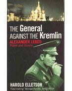 The General Against the Kremlin - Alexander Lebed: Power and Illuson