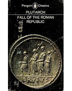 Fall of the Roman Republic - Plutarch