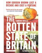 The Rotten State of Britain - And How to Cure it