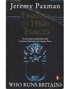 Friends in High Places - Who Runs Britain?