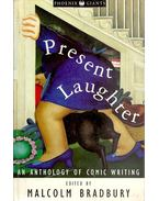 Present Laughter - An Anthology of Modern Comic Writing