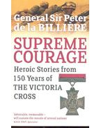 Supreme Courage - Heroic Stories from 105 Years of the Victoria Cross
