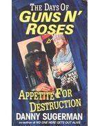 Appetite for destruction : the days of Guns n'Roses