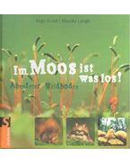 Im Moos ist was los! - Abenteuer Waldboden