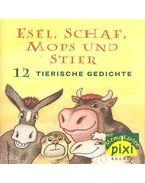 Esel, Schaf, Mops und Stier - 12 Tierische Gedichte