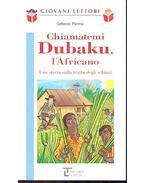 Chiamatemi Dubaku, l'Africano - una storia sulla tratta degli schiavi