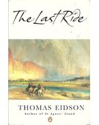 The Last Ride - Eidson, Thomas