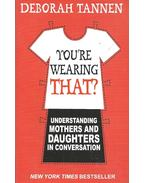 You're Wearing That? - Understanding Mothers and Daughters in Conversation