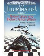 The illuminatus! Trilogy: The Eye in the Pyramid - The Golden Apple - Leviathan