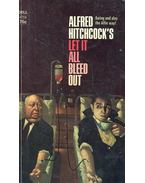 Let It All Bleed Out - Hitchcock, Alfred