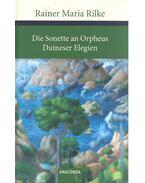 Die Sonette an Orpheus / Duineser Elegien