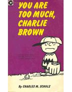 You're Too Much, Charlie Brown