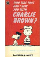 Who Was That Dog I Saw You With, Charlie Brown?
