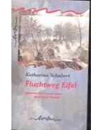 Fluchtweg Eifel - Spurensuche an einer kaum beachteten Grenze