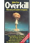 Overkill - The Story of Modern Weapons