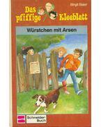 Das pfiffige Kleeblatt - Würstchen mit Arsen