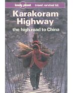 Karakoram Highway - The High Road to China - A Travel Survival Kit