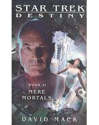 Star Trek - Destiny #2 - Mere Mortals