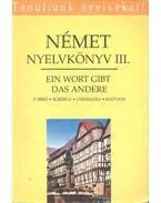 Német nyelvkönyv III. - Ein Wort gibt sas andere