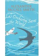 La's Orchestra Saves The World - McCall Smith, Alexander