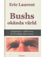 Bushs okända värld