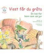 Visst får du gråta - En bok för barn som sörjer