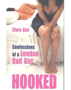 Hooked - Confessions of a London Call Girl