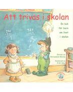 Att trivas i skolan - En bok för barn om livet i skolan