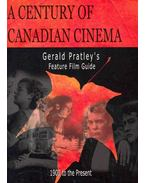 A Century of Canadian Cinema - Feature Film Guide