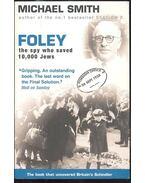 Foley - the spy wh saved 10,000 Jews