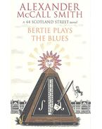 Bertie Plays the Blues - McCall Smith, Alexander