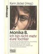 Monika B. Ich bin nicht mehr eure Tochter