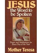 Jesus - the Word to be Spoken