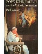 Pope John Paul II and the Catholic Restoration