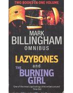 Lazybones and The Burning Girl