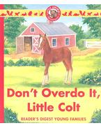 Don't Overdo It, Little Colt