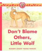 Don't Blame Others, Little Wolf