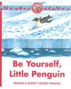 Be Yourself, Little Penguin