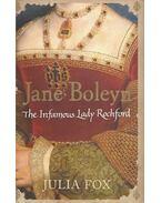 Jane Boleyn - The Infamous Lady Rochford