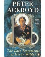 The Last Testament of Oscar Wilde.
