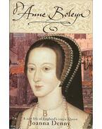 Anne Boleyn - A new life of England's tragic Queen