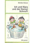 Ich und Klara und der Dackel Schnuffi